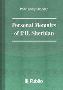 Personal Memoirs of General P. H. Sheridan