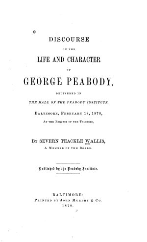 Discourse on the Life and Character of George Peabody