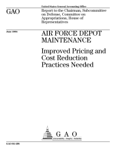 Air Force depot maintenance improved pricing and cost reduction practices needed : report to the Chairman, Subcommittee on Defense, Committee on Appropriations, House of Representatives.