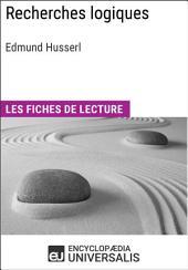 Recherches logiques d'Edmund Husserl: Les Fiches de lecture d'Universalis