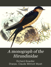 A Monograph of the Hirundinidae: Or Family of Swallows, Volume 2