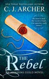 The Rebel (historical romance): An Assassins Guild Novel