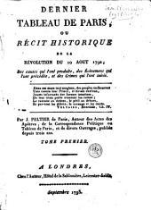 Dernier tableau de Paris: ou récit historique de la révolution du 10 aout 1792, ... Par J. Peltier, ...