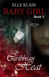 Caribbean Heat: Baby Girl Book V