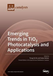 Emerging Trends in TiO 2 Photocatalysis and Applications