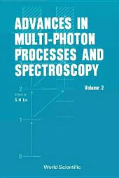 Advances In Multi-photon Processes And Spectroscopy: Volume 2
