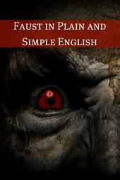 Faust in Plain and Simple English: First Part of the Tragedy: (A Modern Translation and the Original Version): BookCaps Study Guide