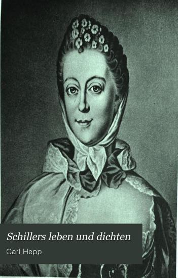 Schillers Leben und Dichten PDF