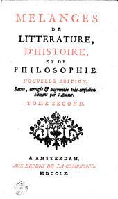 MELANGES DE LITTÉRATURE, D'HISTOIRE ET DE PHILOSOPHIE.: TOME SECOND, Volume2