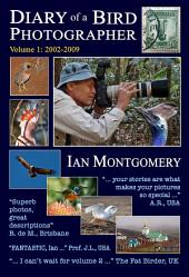 Diary of a Bird Photographer: Volume 1: Bird of the Week Posts 2002-2009