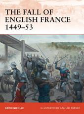 The Fall of English France 1449–53