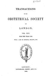 Transactions of the Obstetrical Society of London: Volume 25