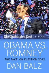 "Obama vs. Romney: The ""Take"" on Election 2012"
