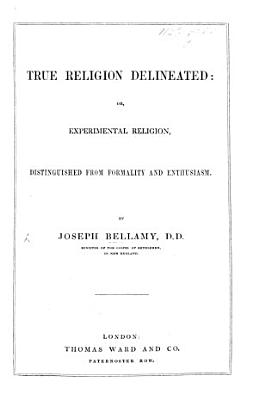 True Religion delineated     in two discourses     With a preface by     Mr  Edwards PDF