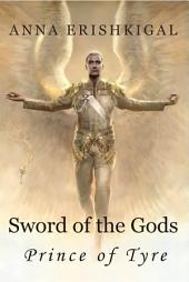 Sword of the Gods: Prince of Tyre: (Book 2 of the Sword of the Gods saga)