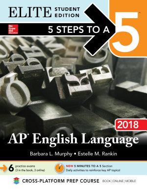 5 Steps to a 5  AP English Language 2018 Elite Student Edition PDF