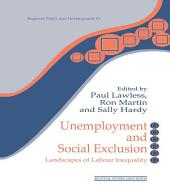 Unemployment and Social Exclusion: Landscapes of Labour inequality and Social Exclusion