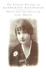 The Critical Writings of Katherine Mansfield