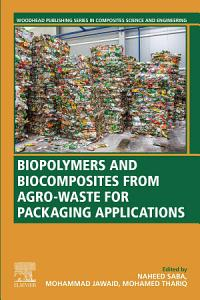 Biopolymers and Biocomposites from Agro waste for Packaging Applications