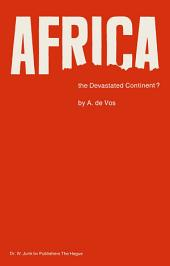 Africa, the Devastated Continent?: Man's impact on the ecology of Africa