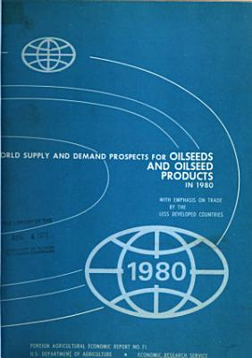 World Supply and Demand Prospects for Oilseeds and Oilseed Products in 1980
