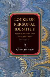 Locke on Personal Identity: Consciousness and Concernment