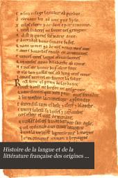 Histoire de la langue et de la littérature française des origines à 1900: Volume1