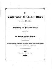Die Buchdrucker-Geschichte Ulm's zur vierten Säcularfeier der Erfindung der Buchdruckerkunst geschrieben