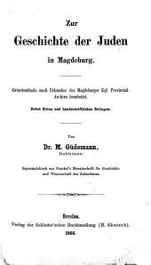 Zur Geschichte der Juden in Magdeburg: Gröstentheils nach Urkunden des Magdeburger Kgl. Provinzial-Archivs