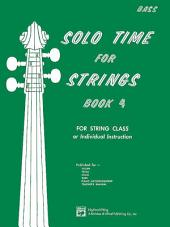 Solo Time for Strings: String Bass, Book 4: Learn How to Play String Bass with this Book