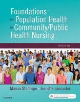 Foundations for Population Health in Community Public Health Nursing   E Book PDF