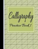 Calligraphy Practice Book 1  Slanted Grid Handwriting Notebook Green