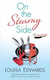 On the Steamy Side: A Recipe for Love Novel