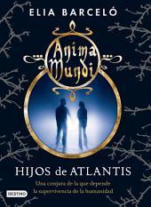 Hijos de Atlantis (Anima Mundi 2): Anima mundi 2