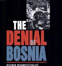 The Denial of Bosnia PDF