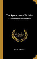 The Apocalypse of St  John  A Commentary on the Greek Version PDF