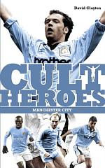 Manchester City Cult Heroes