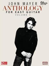John Mayer Anthology for Easy Guitar - Volume 1 (Songbook)