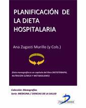 Planificación de la dieta hospitalaria: Dietoterapia, nutrición clínica y metabolismo