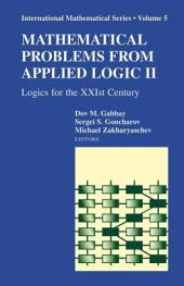 Mathematical Problems from Applied Logic II: Logics for the XXIst Century