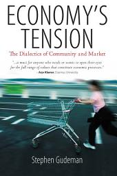 Economy's Tension: The Dialectics of Community and Market