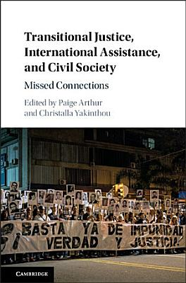 Transitional Justice  International Assistance  and Civil Society PDF