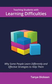Teaching Students with Learning Difficulties: Why Some People Learn Differently and Effective Strategies to Help Them