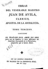 Obras del Venerable Maestro Juan de Avila ...: tomo tercero, contiene el tratado del amor de Dios para con los hombres ...