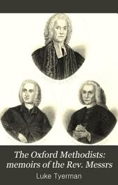 The Oxford Methodists: Memoirs of the Rev. Messrs. Clayton, Ingham, Gambold, Hervey and Broughton