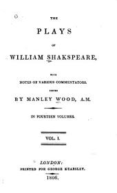 The Plays of William Shakespeare: Rowe's life of Shakspeare; Shakspeare's will; Johnson's preface; Glossary; The tempest; Two gentlemen of Verona