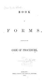 Book of forms, adapted to the code of procedure