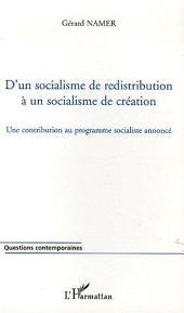 D'un socialisme de redistribution à un socialisme de création: Une contribution au programme socialiste annoncé