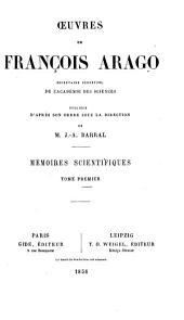 Oeuvres complètes de François Arago: -11. Mémoires scientifiques