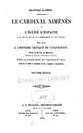 ... Le cardinal Ximénès et l'église d'Espagne à la fin du XVe et au commencement du XVIe siècle pour servir à l'histoire critique de l'inquisition par le Dr Ch. J. Hefele ...